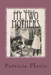 My Two Mothers by Patricia Florio